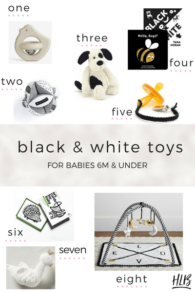A roundup of black & white toys for babies six months and under. High contrast toys for visual and sensory stimulation!